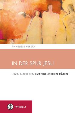 In der Spur Jesu von Herzig,  Anneliese