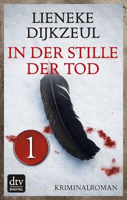 In der Stille der Tod – Teil 1 von Dijkzeul,  Lieneke