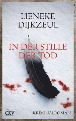 In der Stille der Tod von Burkhardt,  Christiane, Dijkzeul,  Lieneke