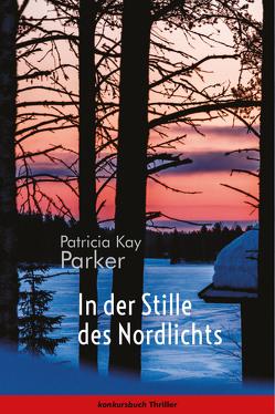 In der Stille des Nordlichts von Parker,  Patricia Kay