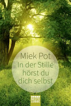 In der Stille hörst du dich selbst von Heitzer-Gores,  Waltraud, Pot,  Miek