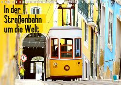 In der Straßenbahn um die Welt (Wandkalender 2020 DIN A4 quer) von CALVENDO