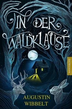 In der Waldklause – Märchen für kleine und große Kinder bis zu 80 Jahre und darüber von Wibbelt,  Augustin