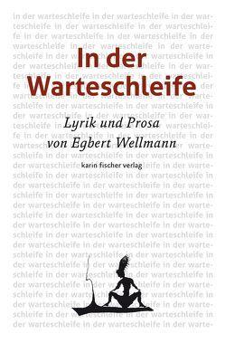 In der Warteschleife von Wellmann,  Egbert