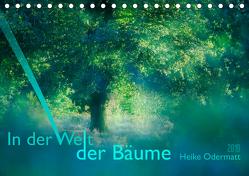 In der Welt der Bäume (Tischkalender 2019 DIN A5 quer) von Odermatt,  Heike