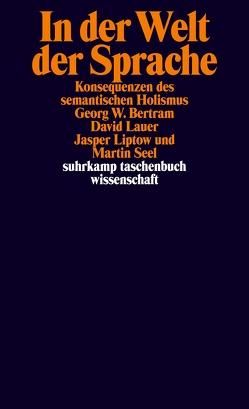 In der Welt der Sprache von Bertram,  Georg W, Lauer,  David, Liptow,  Jasper, Seel,  Martin
