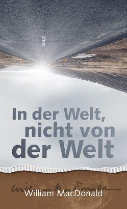 In der Welt – nicht von der Welt von Lindner,  Marita, MacDonald,  William