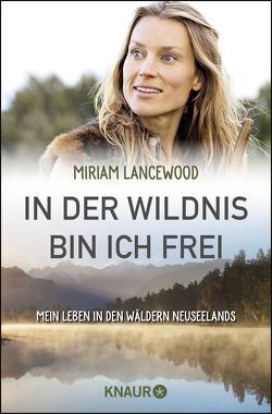 In der Wildnis bin ich frei von Lake-Zapp,  Kristina, Lancewood,  Miriam