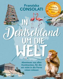 In Deutschland um die Welt von Consolati,  Franziska