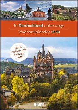 In Deutschland unterwegs Wochenkalender 2020 – Wandkalender – Format 21,0 x 29,7 cm von DUMONT Kalenderverlag, Fotografen,  verschiedenen