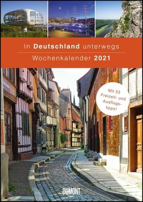 In Deutschland unterwegs Wochenkalender 2021 – Wandkalender – Format 21,0 x 29,7 cm