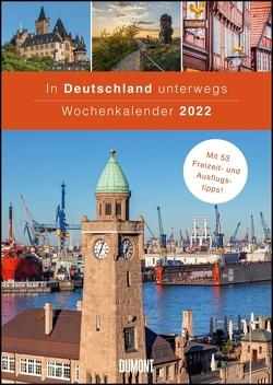 In Deutschland unterwegs Wochenkalender 2022 – Wandkalender – Format 21,0 x 29,7 cm