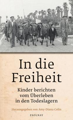 In die Freiheit von Bartfeld-Feller,  Margit, Colin,  Amy-Diana, Levin,  Ruth