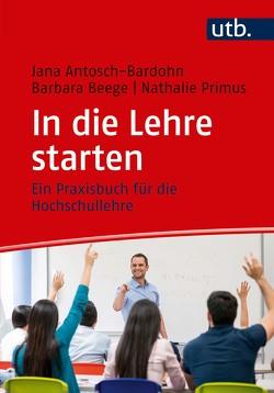 In die Lehre starten von Antosch-Bardohn,  Jana, Beege,  Barbara, Primus,  Nathalie