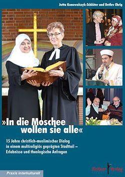 In die Moschee wollen sie alle von Konowalczyk-Schlüter,  Jutta
