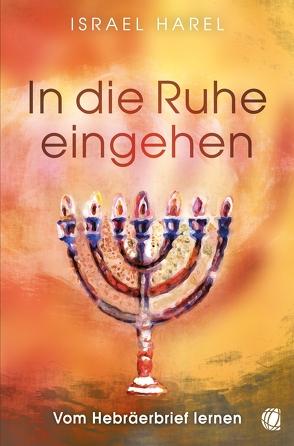 In die Ruhe eingehen von Geischberger,  Werner, Harel,  Israel