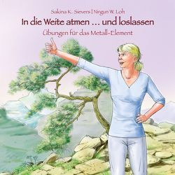 In die Weite atmen … und loslassen von Loh,  Nirgun W., Oberdieck,  Bernhard, Sievers,  Sakina K.