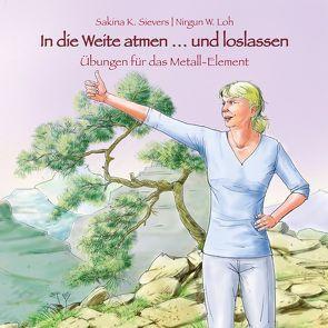 In die Weite atmen von Loh,  Nirgun W., Oberdieck,  Bernhard, Sievers,  Sakina K.