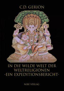 In die wilde Welt der Weltreligionen von Gerion,  C.D.