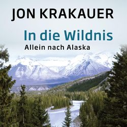 In die Wildnis von Krakauer,  Jon, Mehne,  Julian, Steeger,  Stephan