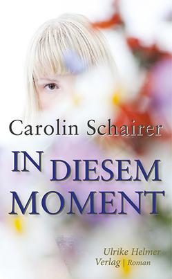 In diesem Moment von Schairer,  Carolin