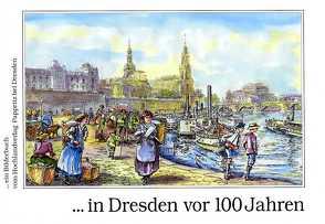 In Dresden vor 100 Jahren von Schramm,  Andrea, Schulze,  Eberhard