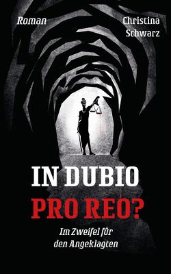 In Dubio Pro Reo? von Schwarz,  Christina