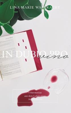 In dubio pro Vino von Walbracht,  Lina Marie
