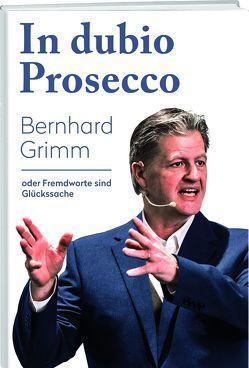 In dubio Prosecco von Grimm,  Bernhard