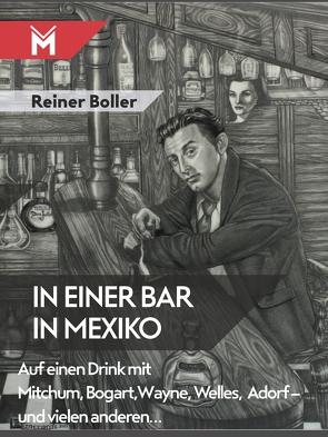 In einer Bar in Mexiko von Boller,  Reiner