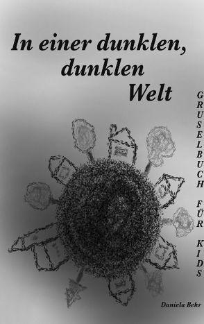 In einer dunklen, dunklen Welt von Behr,  Daniela