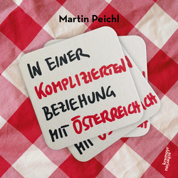 In einer komplizierten Beziehung mit Österreich von Peichl,  Martin