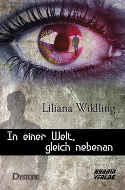 In einer Welt, gleich nebenan von Wildling,  Liliana