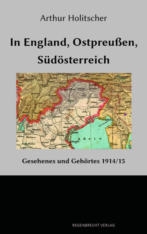 In England – Ostpreußen – Südösterreich von Holitscher,  Arthur