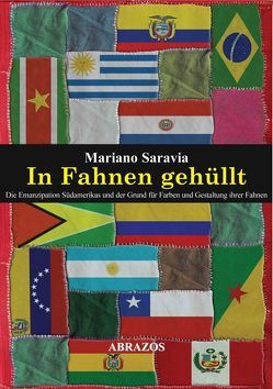 In Fahnen gehüllt von Ballhause,  Claudia, Saravia,  Mariano, Zito Lima,  Vicente