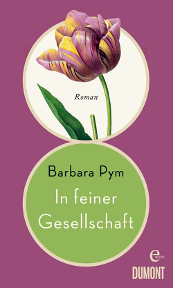 In feiner Gesellschaft von Pym,  Barbara, Roth,  Sabine