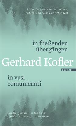 in fließenden übergängen | in vasi comunicanti von Kofler,  Gerhard, Piok,  Maria, Riccabona,  Christine