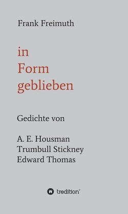 in Form geblieben von Freimuth,  Frank