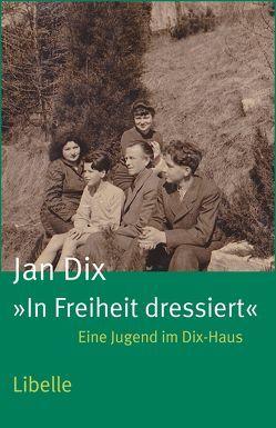 """""""In Freiheit dressiert"""" von Dix,  Jan"""