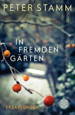 In fremden Gärten von Stamm,  Peter