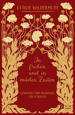 In frohen und in müden Zeiten von Schilling,  Jonathan, Schilling,  Ulrike, Wildermuth,  Ottilie