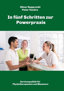 In fünf Schritten zur Powerpraxis von Rupprecht,  Oliver, Vondra,  Peter