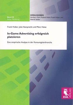 In-Game Advertising erfolgreich platzieren von Hamprecht,  Julia, Heise,  Marc, Huber,  Frank