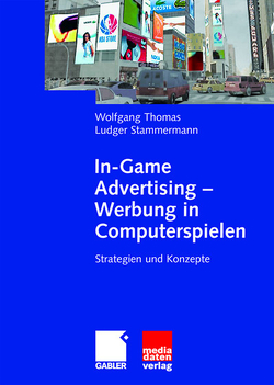 In-Game Advertising – Werbung in Computerspielen von Stammermann,  Ludger, Thomas,  Wolfgang