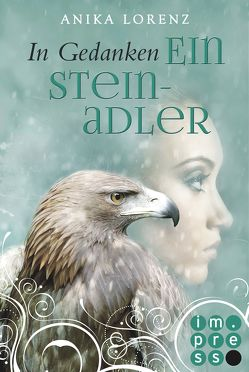 In Gedanken ein Steinadler (Heart against Soul 3) von Lorenz,  Anika