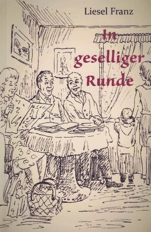 In geselliger Runde von Franz,  Familie, Franz,  Liesel