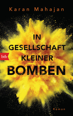 In Gesellschaft kleiner Bomben von Beck,  Zoe, Mahajan,  Karan