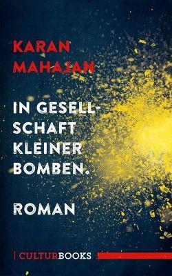 In Gesellschaft kleiner Bomben von Mahajan,  Karan