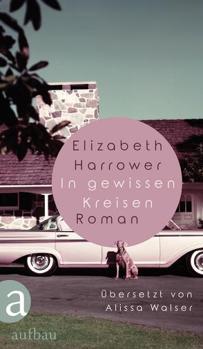 In gewissen Kreisen von Harrower,  Elizabeth, Walser,  Alissa