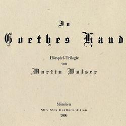 In Goethes Hand von Blech,  Hans Ch, Froboess,  Cornelia, Koester,  Jan, Korff,  Hans P, Korff,  Hans-Peter, Lietzau,  Hans, Selge,  Edgar, Walser,  Martin
